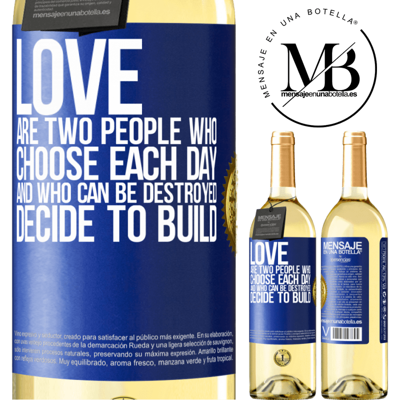 24,95 € Free Shipping   White Wine WHITE Edition Love are two people who choose each day, and who can be destroyed, decide to build Blue Label. Customizable label Young wine Harvest 2020 Verdejo
