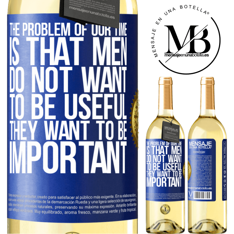24,95 € Free Shipping   White Wine WHITE Edition The problem of our age is that men do not want to be useful, but important Blue Label. Customizable label Young wine Harvest 2020 Verdejo