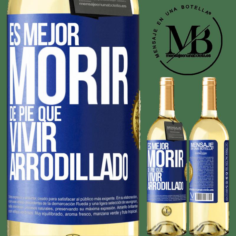 24,95 € Envío gratis | Vino Blanco Edición WHITE Es mejor morir de pie que vivir arrodillado Etiqueta Azul. Etiqueta personalizable Vino joven Cosecha 2020 Verdejo