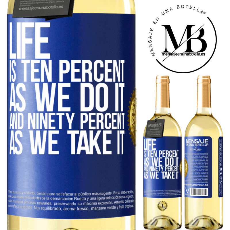 24,95 € Free Shipping   White Wine WHITE Edition Life is ten percent as we do it and ninety percent as we take it Blue Label. Customizable label Young wine Harvest 2020 Verdejo