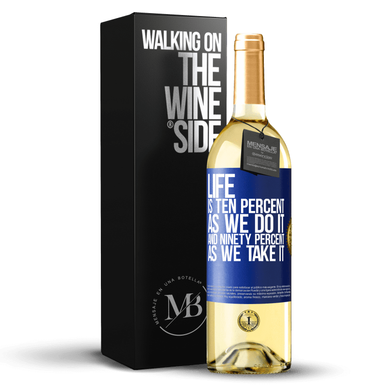 24,95 € Free Shipping | White Wine WHITE Edition Life is ten percent as we do it and ninety percent as we take it Blue Label. Customizable label Young wine Harvest 2020 Verdejo
