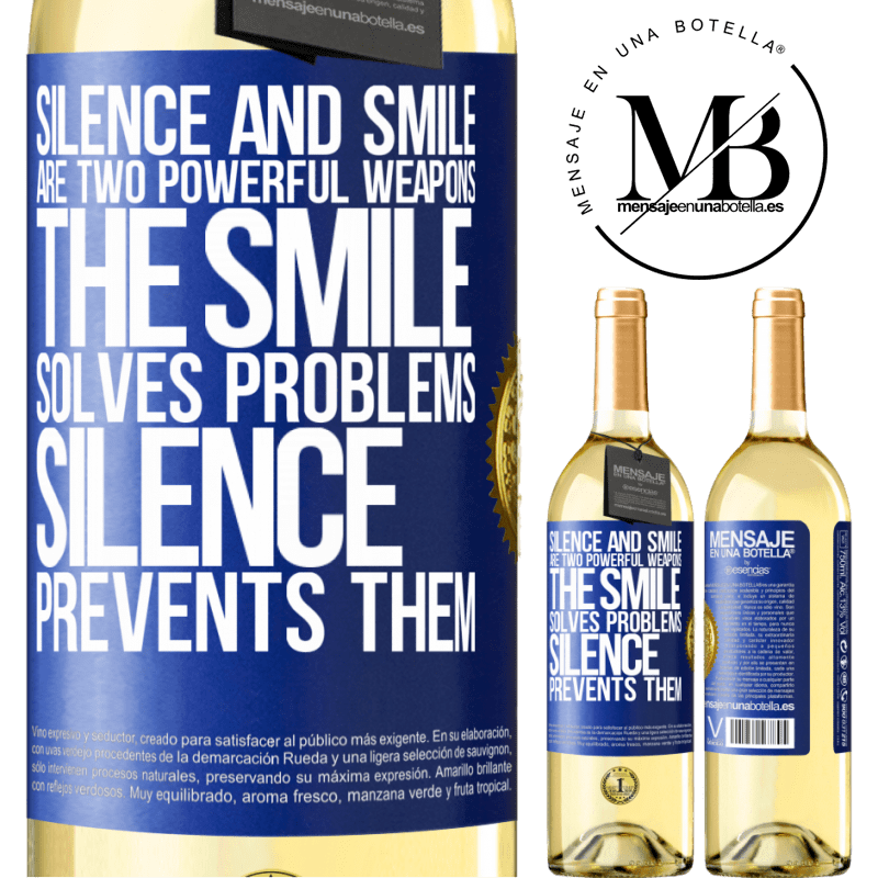 24,95 € Free Shipping | White Wine WHITE Edition Silence and smile are two powerful weapons. The smile solves problems, silence prevents them Blue Label. Customizable label Young wine Harvest 2020 Verdejo