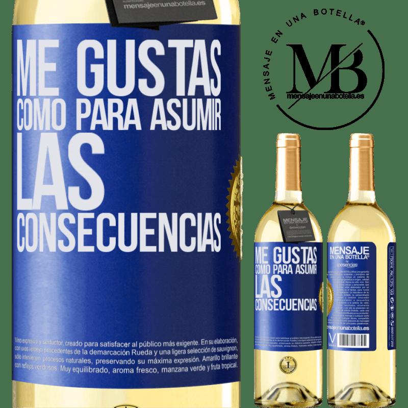 24,95 € Envío gratis | Vino Blanco Edición WHITE Me gustas como para asumir las consecuencias Etiqueta Azul. Etiqueta personalizable Vino joven Cosecha 2020 Verdejo