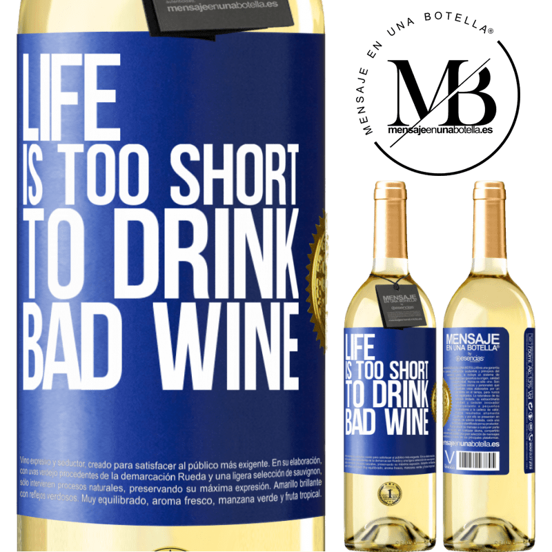 24,95 € Free Shipping   White Wine WHITE Edition Life is too short to drink bad wine Blue Label. Customizable label Young wine Harvest 2020 Verdejo