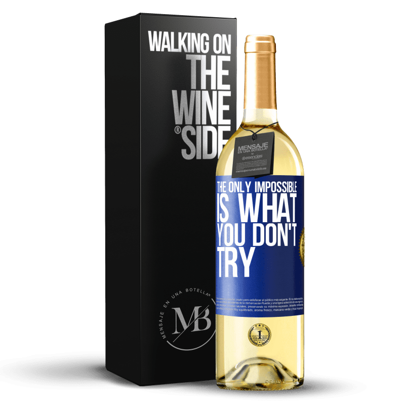 24,95 € Free Shipping | White Wine WHITE Edition The only impossible is what you don't try Blue Label. Customizable label Young wine Harvest 2020 Verdejo