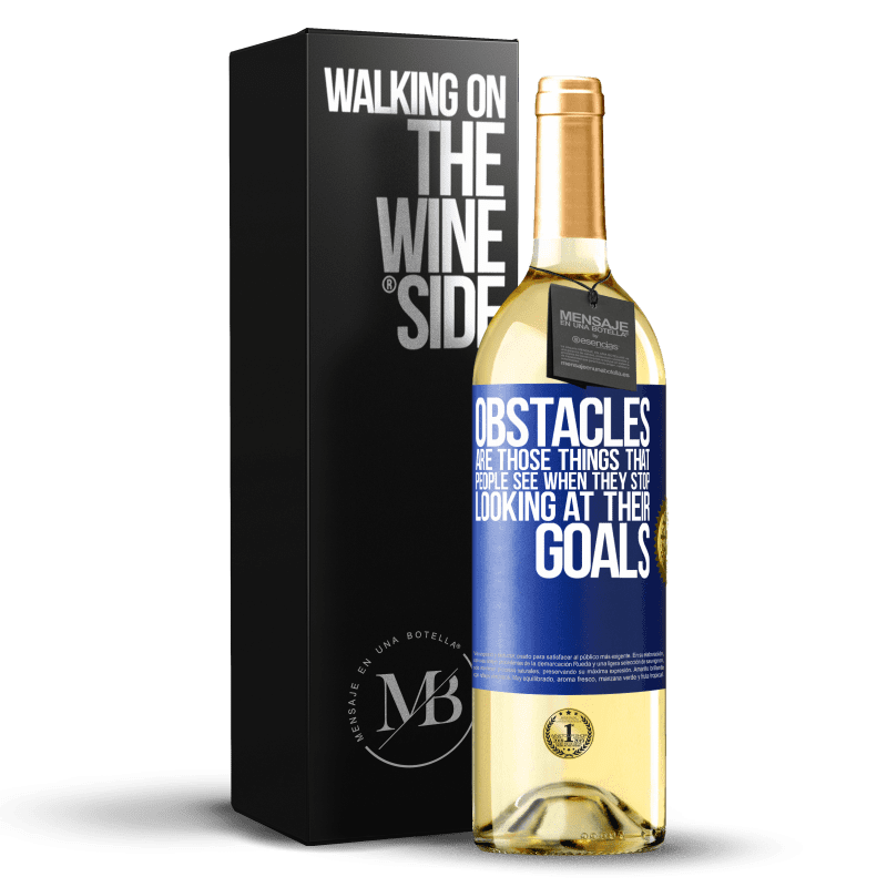 24,95 € Free Shipping   White Wine WHITE Edition Obstacles are those things that people see when they stop looking at their goals Blue Label. Customizable label Young wine Harvest 2020 Verdejo