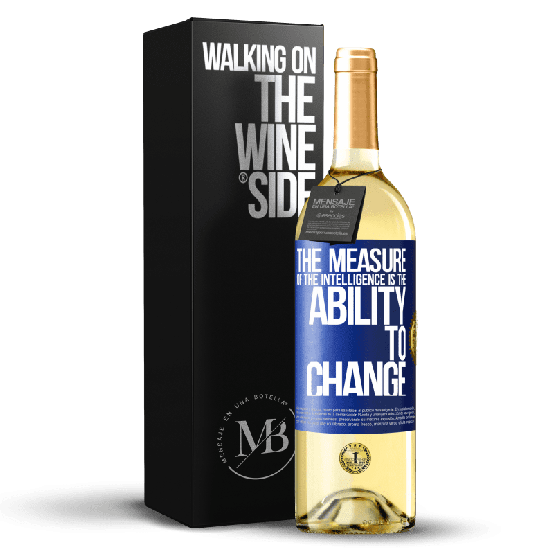 24,95 € Free Shipping   White Wine WHITE Edition The measure of the intelligence is the ability to change Blue Label. Customizable label Young wine Harvest 2020 Verdejo