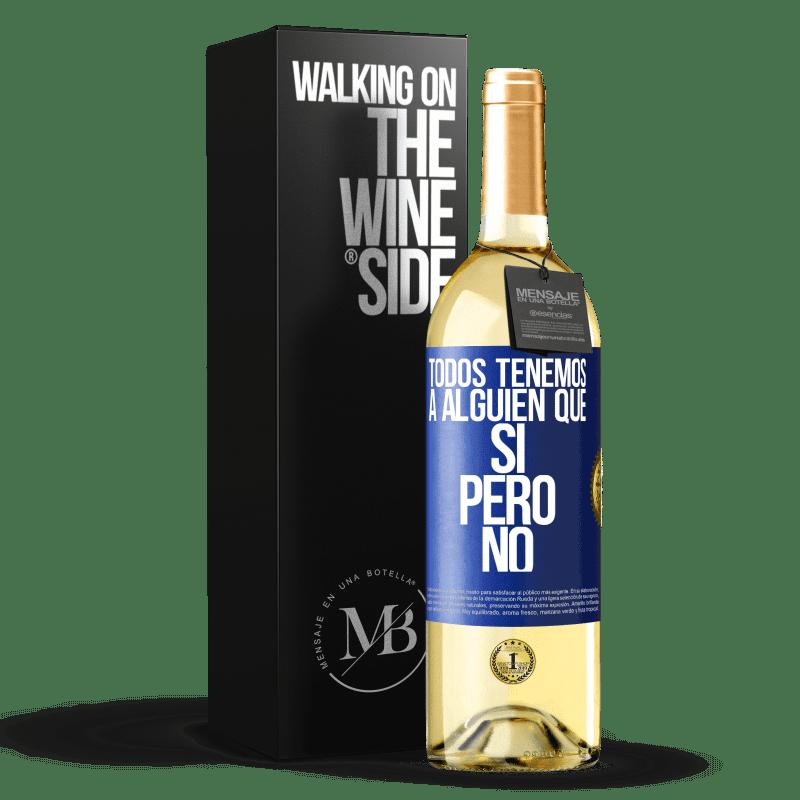 24,95 € Envoi gratuit   Vin blanc Édition WHITE Nous avons tous quelqu'un oui mais non Étiquette Bleue. Étiquette personnalisable Vin jeune Récolte 2020 Verdejo