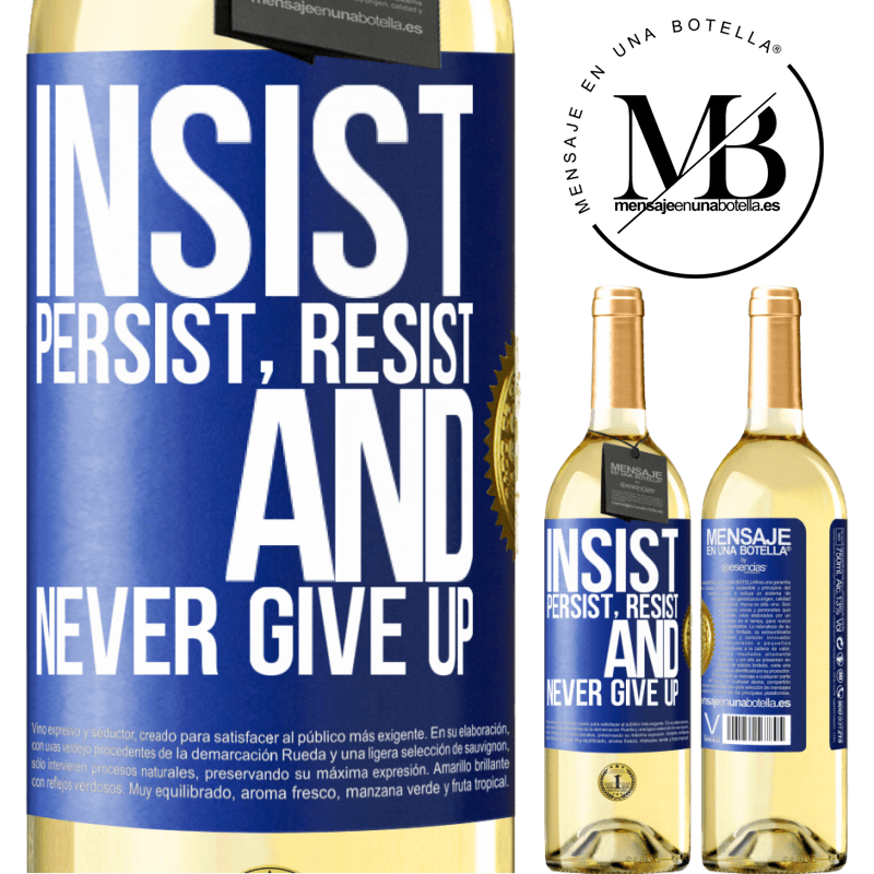 24,95 € Free Shipping   White Wine WHITE Edition Insist, persist, resist, and never give up Blue Label. Customizable label Young wine Harvest 2020 Verdejo