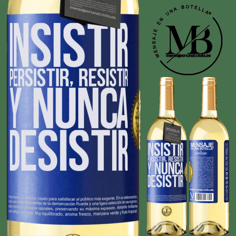 24,95 € Envío gratis | Vino Blanco Edición WHITE Insistir, persistir, resistir, y nunca desistir Etiqueta Azul. Etiqueta personalizable Vino joven Cosecha 2020 Verdejo