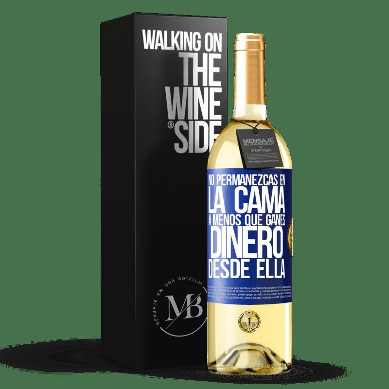24,95 € Envoi gratuit | Vin blanc Édition WHITE Ne restez pas au lit à moins d'en tirer de l'argent Étiquette Bleue. Étiquette personnalisable Vin jeune Récolte 2020 Verdejo