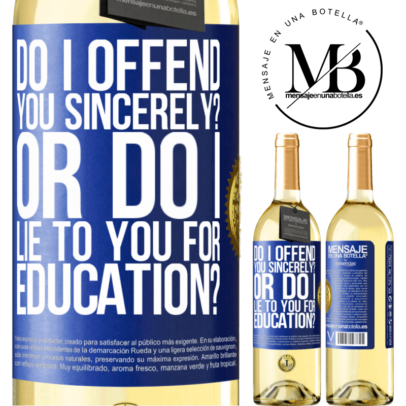 24,95 € Free Shipping | White Wine WHITE Edition do I offend you sincerely? Or do I lie to you for education? Blue Label. Customizable label Young wine Harvest 2020 Verdejo
