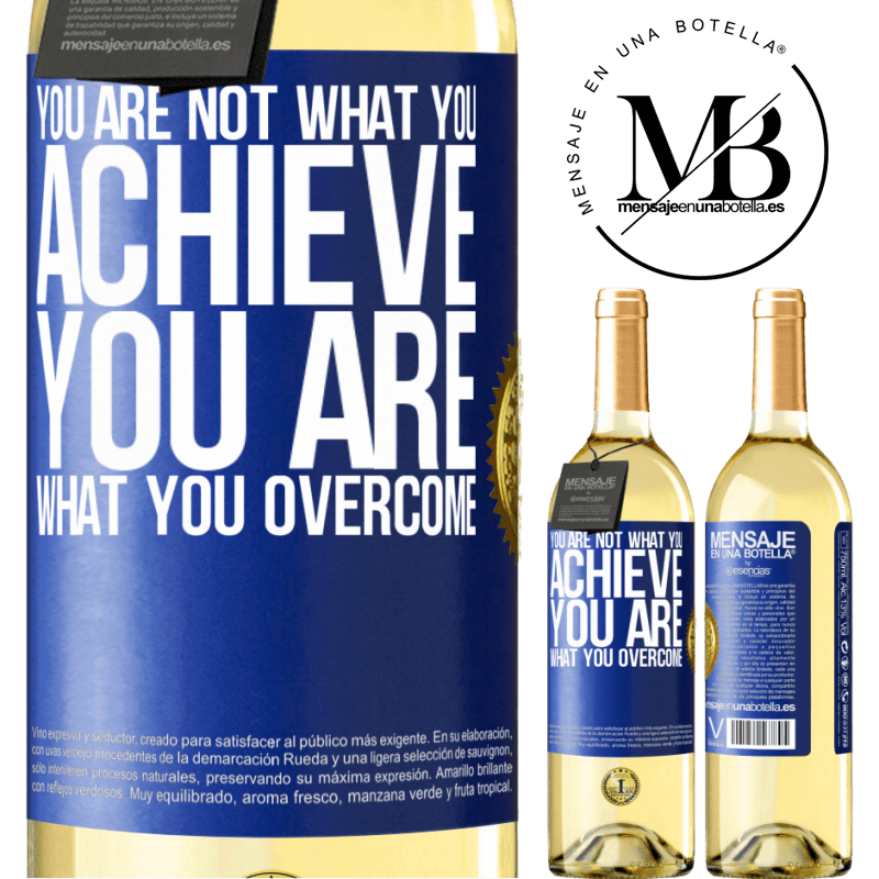 24,95 € Free Shipping | White Wine WHITE Edition You are not what you achieve. You are what you overcome Blue Label. Customizable label Young wine Harvest 2020 Verdejo