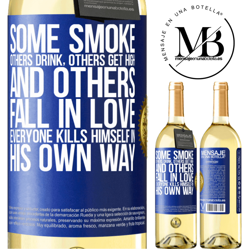 24,95 € Free Shipping   White Wine WHITE Edition Some smoke, others drink, others get high, and others fall in love. Everyone kills himself in his own way Blue Label. Customizable label Young wine Harvest 2020 Verdejo