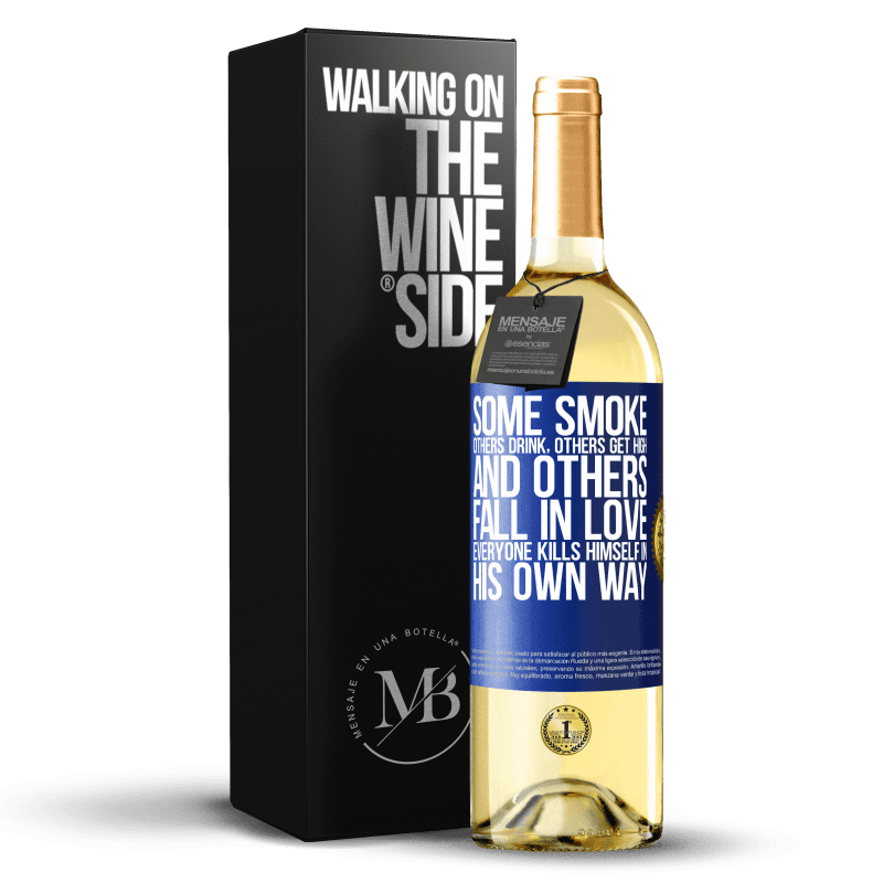 24,95 € Free Shipping | White Wine WHITE Edition Some smoke, others drink, others get high, and others fall in love. Everyone kills himself in his own way Blue Label. Customizable label Young wine Harvest 2020 Verdejo