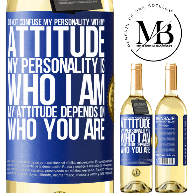 24,95 € Free Shipping | White Wine WHITE Edition Do not confuse my personality with my attitude. My personality is who I am. My attitude depends on who you are Blue Label. Customizable label Young wine Harvest 2020 Verdejo