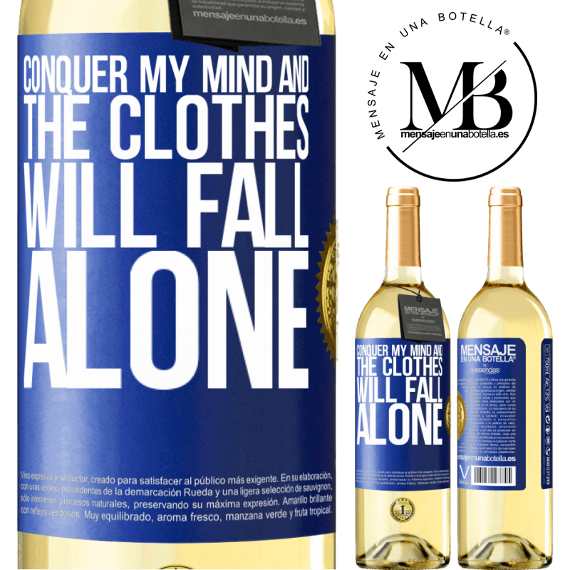 24,95 € Free Shipping | White Wine WHITE Edition Conquer my mind and the clothes will fall alone Blue Label. Customizable label Young wine Harvest 2020 Verdejo