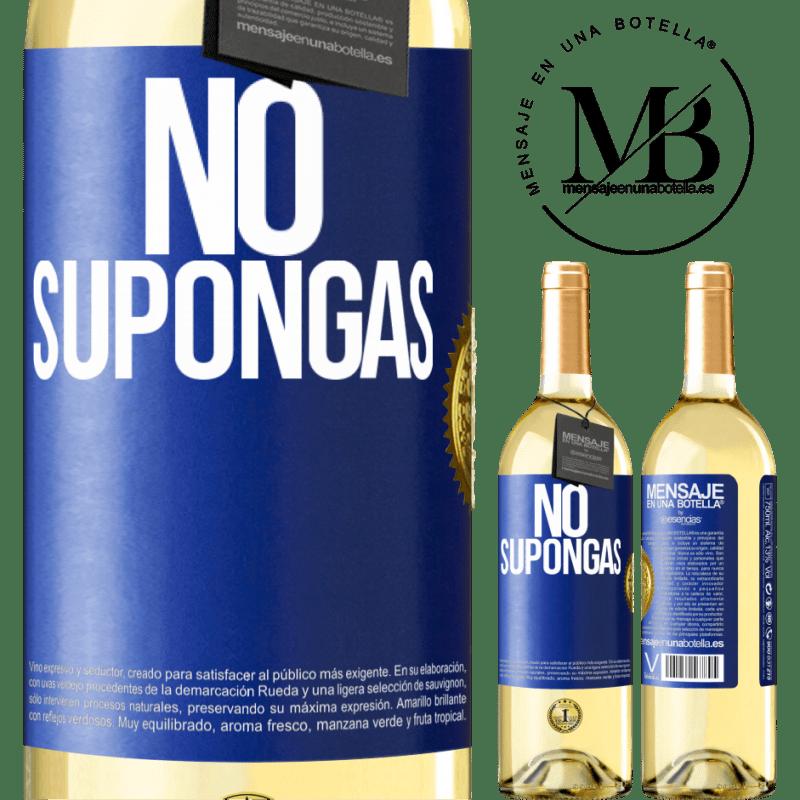24,95 € Envío gratis   Vino Blanco Edición WHITE No supongas Etiqueta Azul. Etiqueta personalizable Vino joven Cosecha 2020 Verdejo