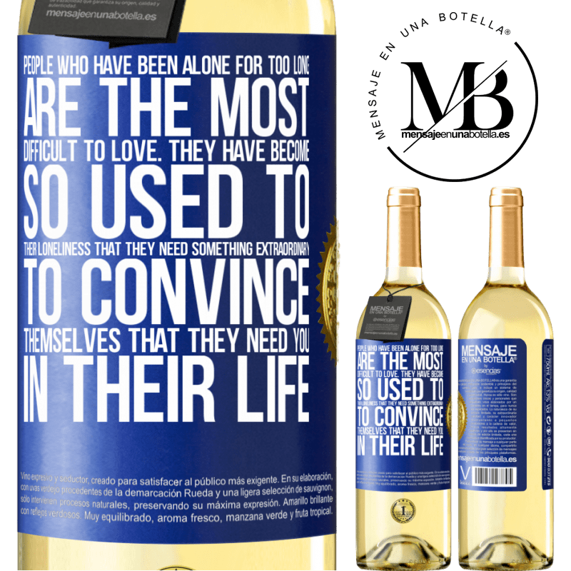 24,95 € Free Shipping   White Wine WHITE Edition People who have been alone for too long, are the most difficult to love. They have become so used to their loneliness that Blue Label. Customizable label Young wine Harvest 2020 Verdejo