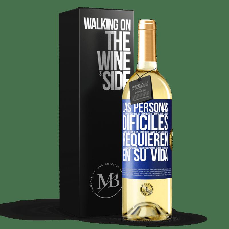 24,95 € Envoi gratuit | Vin blanc Édition WHITE Les gens qui sont seuls depuis trop longtemps sont les plus difficiles à aimer. Ils sont devenus tellement habitués à leur Étiquette Bleue. Étiquette personnalisable Vin jeune Récolte 2020 Verdejo