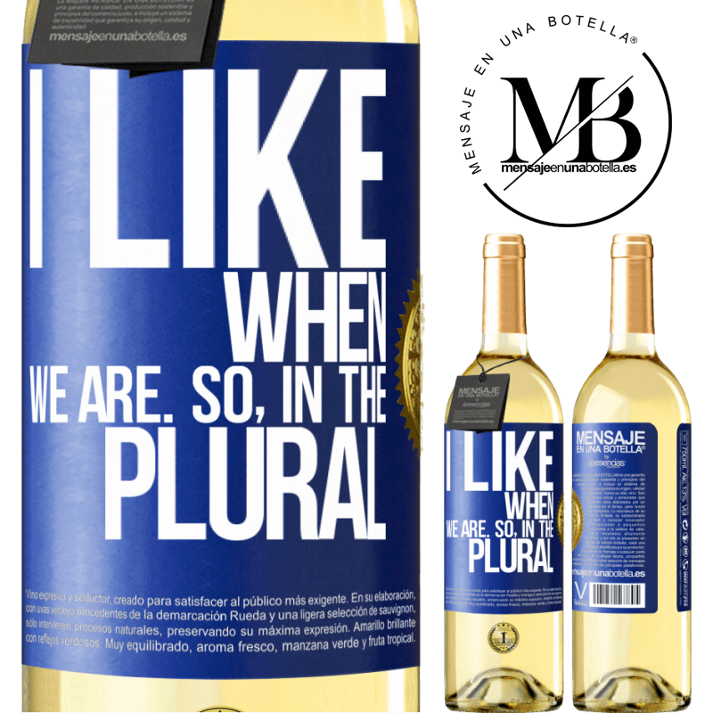 24,95 € Free Shipping | White Wine WHITE Edition I like when we are. So in the plural Blue Label. Customizable label Young wine Harvest 2020 Verdejo