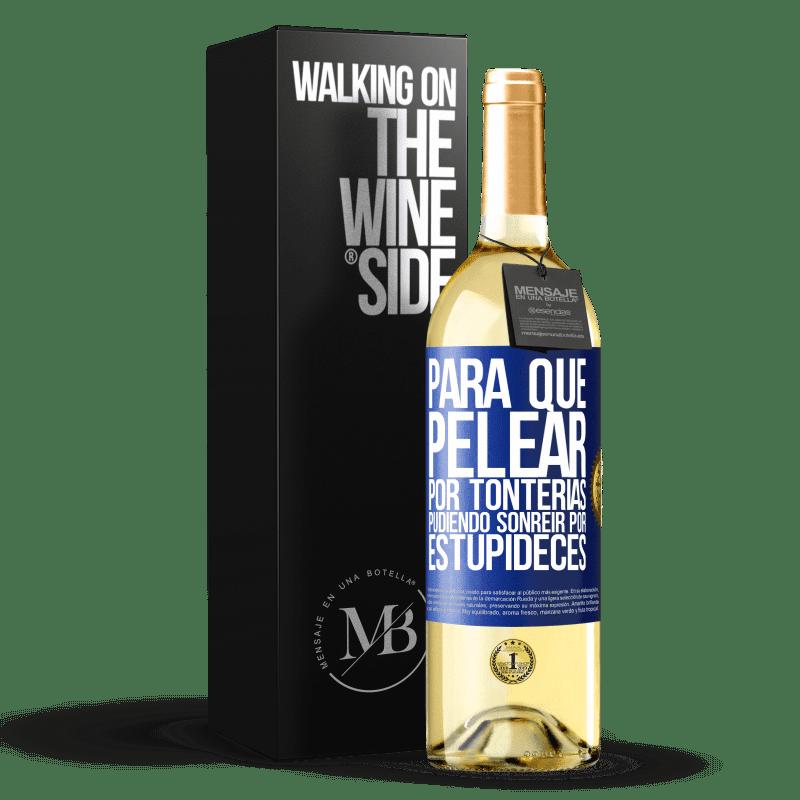 24,95 € Envoi gratuit | Vin blanc Édition WHITE Pourquoi se battre pour des bêtises pouvoir sourire pour des bêtises Étiquette Bleue. Étiquette personnalisable Vin jeune Récolte 2020 Verdejo