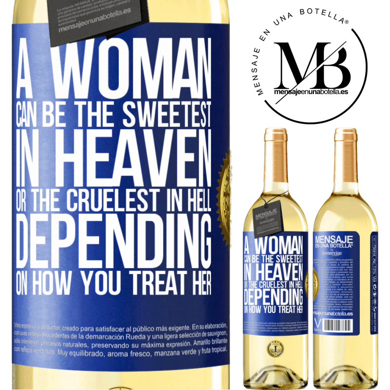 24,95 € Free Shipping | White Wine WHITE Edition A woman can be the sweetest in heaven, or the cruelest in hell, depending on how you treat her Blue Label. Customizable label Young wine Harvest 2020 Verdejo