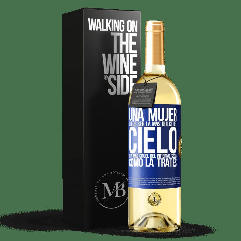 24,95 € Envoi gratuit | Vin blanc Édition WHITE Une femme peut être la plus douce du ciel ou la plus cruelle de l'enfer, selon la façon dont vous la traitez Étiquette Bleue. Étiquette personnalisable Vin jeune Récolte 2020 Verdejo
