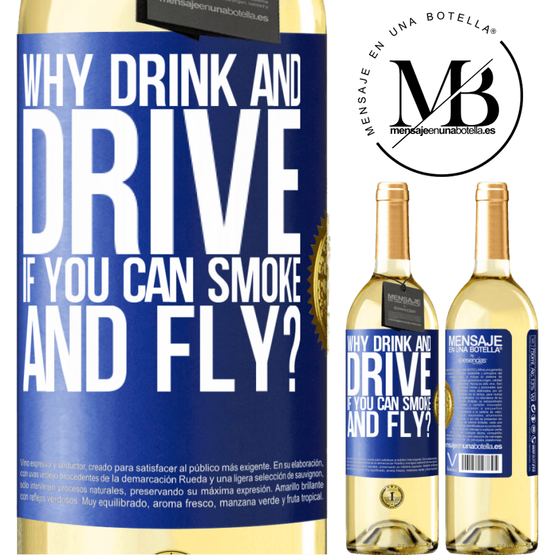 24,95 € Free Shipping | White Wine WHITE Edition why drink and drive if you can smoke and fly? Blue Label. Customizable label Young wine Harvest 2020 Verdejo