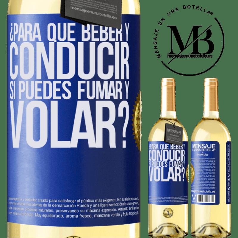 24,95 € Envío gratis | Vino Blanco Edición WHITE ¿Para que beber y conducir si puedes fumar y volar? Etiqueta Azul. Etiqueta personalizable Vino joven Cosecha 2020 Verdejo