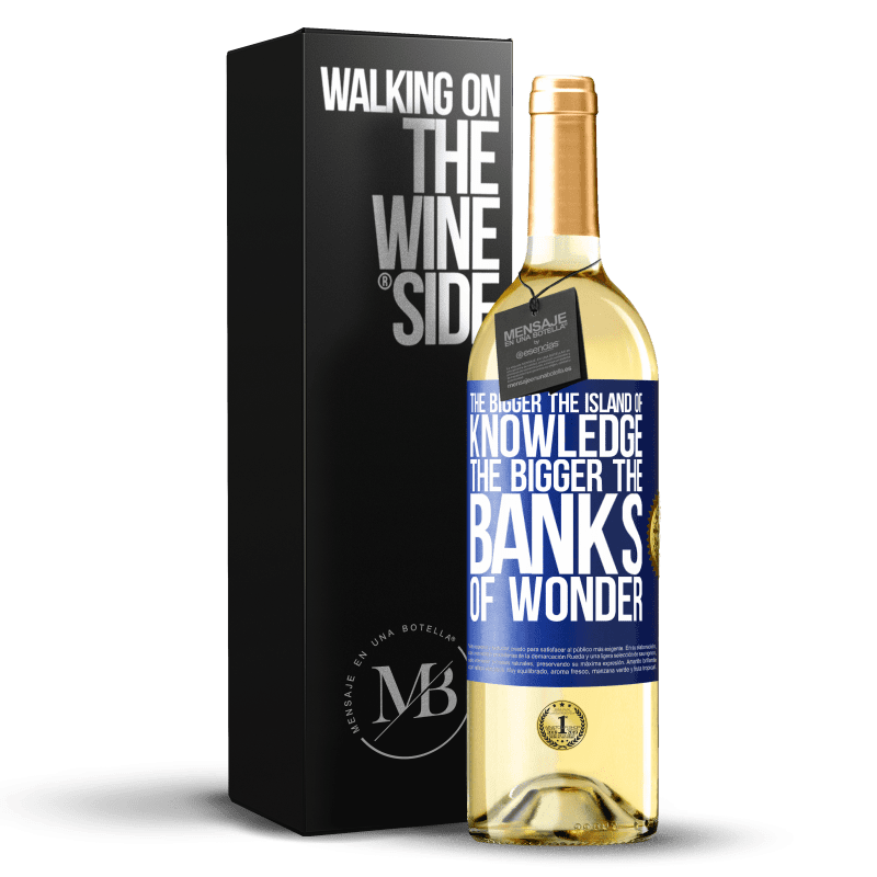 24,95 € Free Shipping | White Wine WHITE Edition The bigger the island of knowledge, the bigger the banks of wonder Blue Label. Customizable label Young wine Harvest 2020 Verdejo
