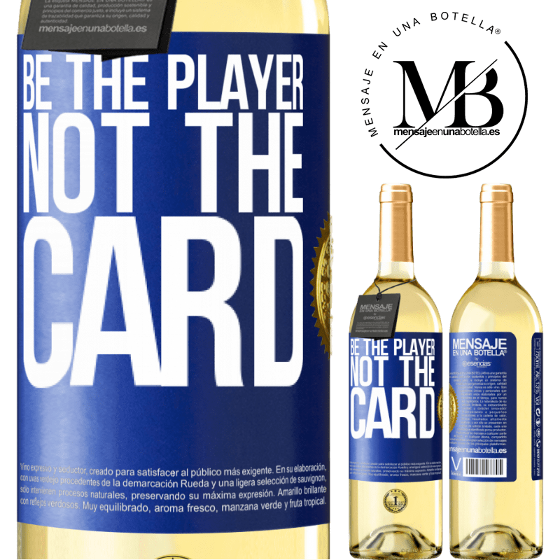 24,95 € Free Shipping | White Wine WHITE Edition Be the player, not the card Blue Label. Customizable label Young wine Harvest 2020 Verdejo