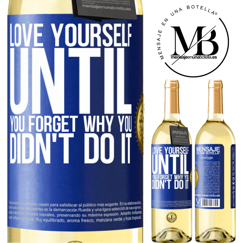 24,95 € Free Shipping   White Wine WHITE Edition Love yourself, until you forget why you didn't do it Blue Label. Customizable label Young wine Harvest 2020 Verdejo