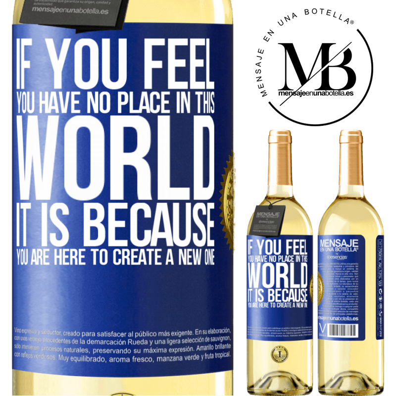 24,95 € Free Shipping   White Wine WHITE Edition If you feel you have no place in this world, it is because you are here to create a new one Blue Label. Customizable label Young wine Harvest 2020 Verdejo