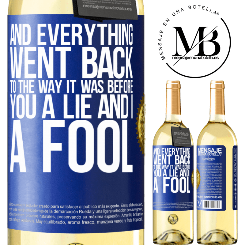 24,95 € Free Shipping   White Wine WHITE Edition And everything went back to the way it was before. You a lie and I a fool Blue Label. Customizable label Young wine Harvest 2020 Verdejo