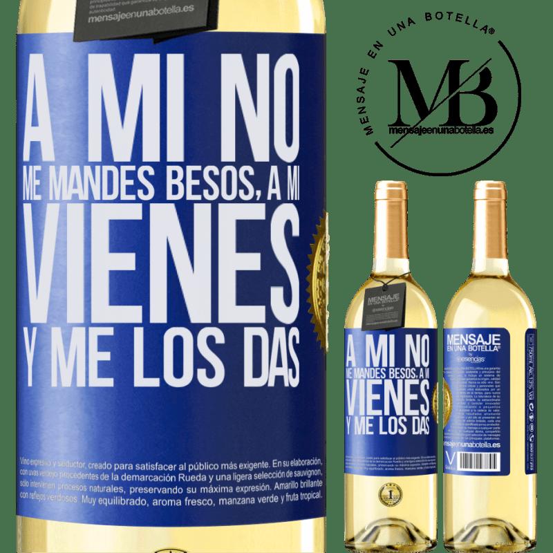 24,95 € Envoi gratuit   Vin blanc Édition WHITE Ne m'envoie pas de baisers, tu viens me les donner Étiquette Bleue. Étiquette personnalisable Vin jeune Récolte 2020 Verdejo