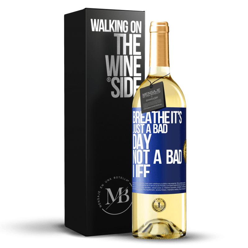 24,95 € Free Shipping | White Wine WHITE Edition Breathe, it's just a bad day, not a bad life Blue Label. Customizable label Young wine Harvest 2020 Verdejo