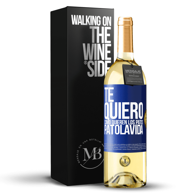 24,95 € Free Shipping | White Wine WHITE Edition TE QUIERO, como quieren los patos. PATOLAVIDA Blue Label. Customizable label Young wine Harvest 2020 Verdejo