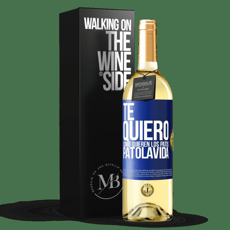 24,95 € Envío gratis | Vino Blanco Edición WHITE TE QUIERO, como quieren los patos. PATOLAVIDA Etiqueta Azul. Etiqueta personalizable Vino joven Cosecha 2020 Verdejo