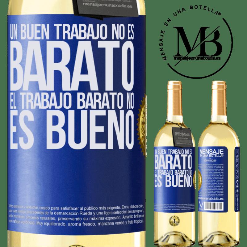 24,95 € Envío gratis | Vino Blanco Edición WHITE Un buen trabajo no es barato. El trabajo barato no es bueno Etiqueta Azul. Etiqueta personalizable Vino joven Cosecha 2020 Verdejo