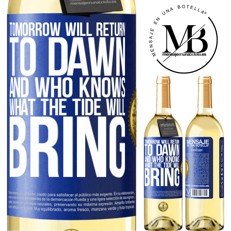 24,95 € Free Shipping | White Wine WHITE Edition Tomorrow will return to dawn and who knows what the tide will bring Blue Label. Customizable label Young wine Harvest 2020 Verdejo