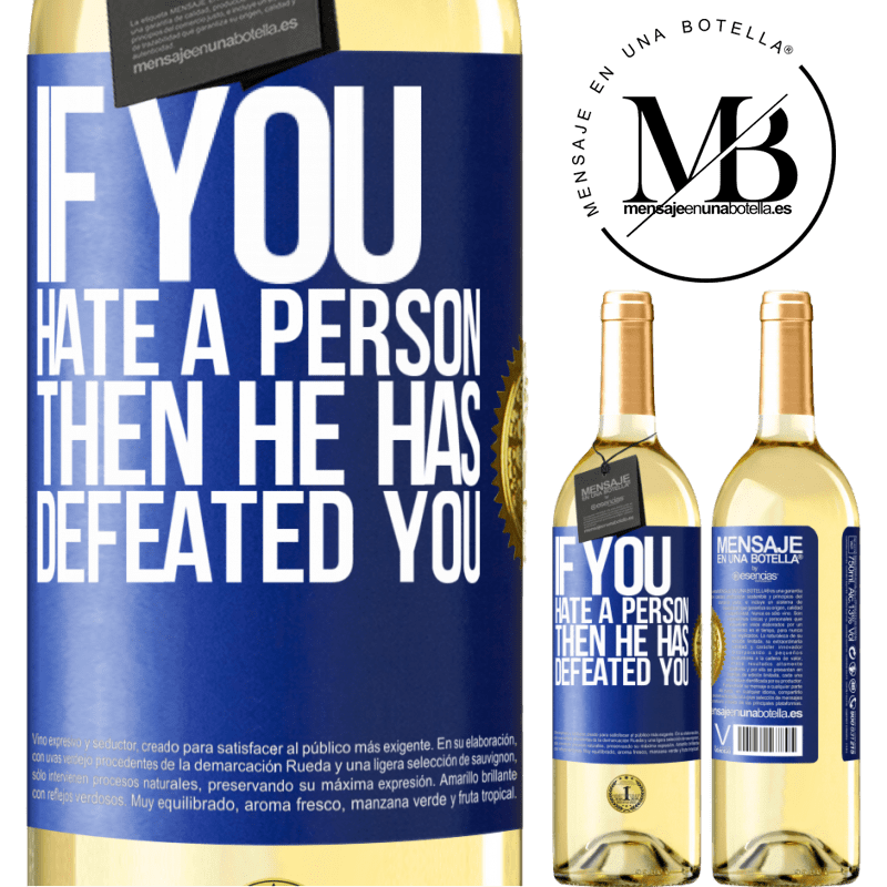 24,95 € Free Shipping | White Wine WHITE Edition If you hate a person, then he has defeated you Blue Label. Customizable label Young wine Harvest 2020 Verdejo