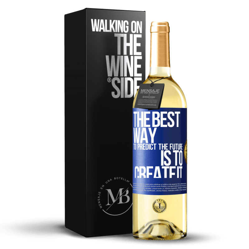 24,95 € Free Shipping | White Wine WHITE Edition The best way to predict the future is to create it Blue Label. Customizable label Young wine Harvest 2020 Verdejo