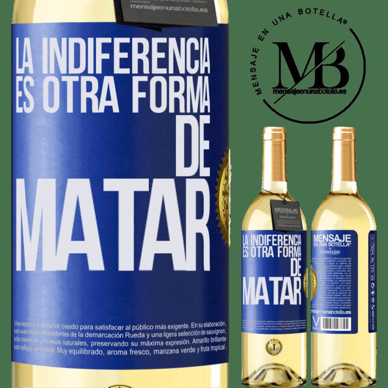 24,95 € Envoi gratuit | Vin blanc Édition WHITE L'indifférence est une autre façon de tuer Étiquette Bleue. Étiquette personnalisable Vin jeune Récolte 2020 Verdejo