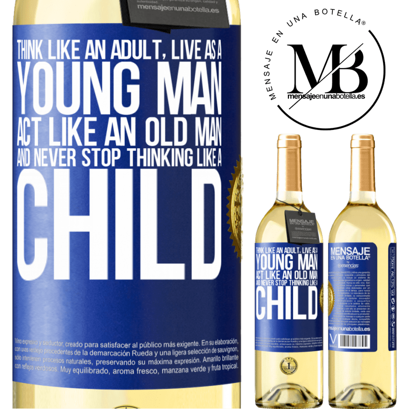 24,95 € Free Shipping | White Wine WHITE Edition Think like an adult, live as a young man, act like an old man and never stop thinking like a child Blue Label. Customizable label Young wine Harvest 2020 Verdejo