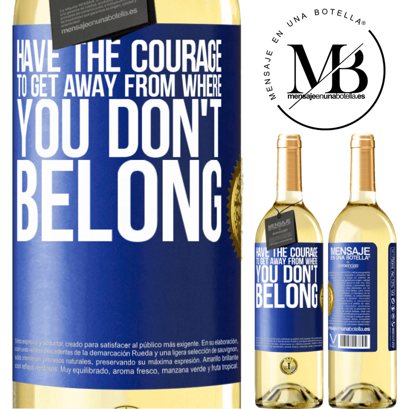 24,95 € Free Shipping   White Wine WHITE Edition Have the courage to get away from where you don't belong Blue Label. Customizable label Young wine Harvest 2020 Verdejo