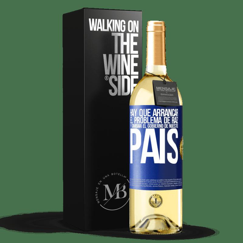 24,95 € Envoi gratuit | Vin blanc Édition WHITE Nous devons commencer le problème à la racine et changer le gouvernement de notre pays Étiquette Bleue. Étiquette personnalisable Vin jeune Récolte 2020 Verdejo