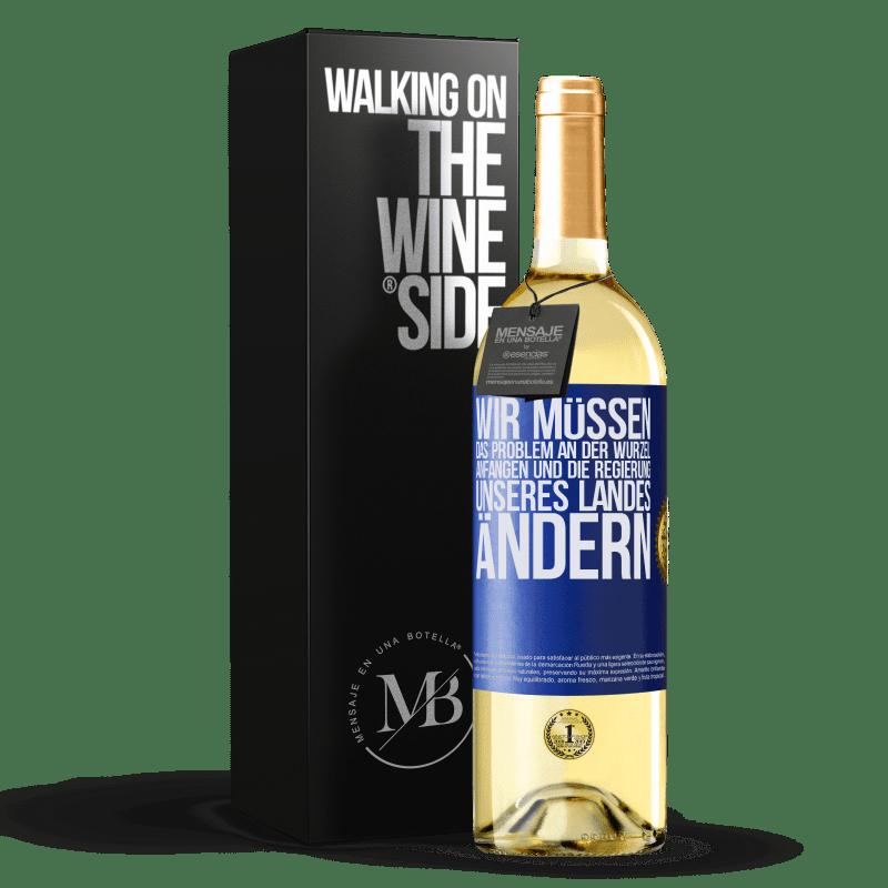 24,95 € Kostenloser Versand | Weißwein WHITE Ausgabe Wir müssen das Problem an der Wurzel anfangen und die Regierung unseres Landes ändern Blaue Markierung. Anpassbares Etikett Junger Wein Ernte 2020 Verdejo