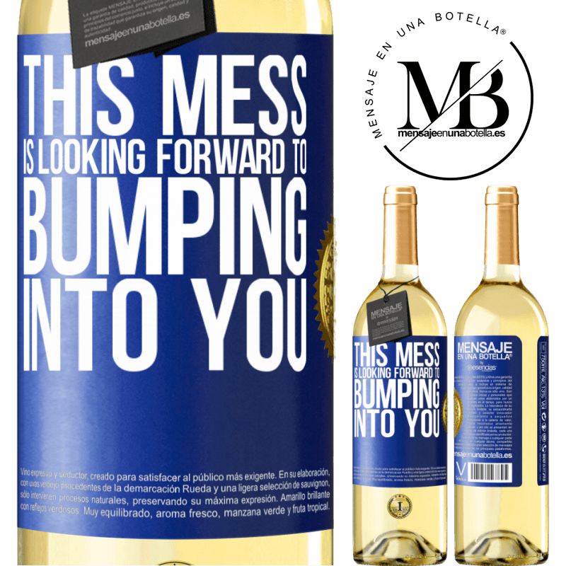 24,95 € Free Shipping   White Wine WHITE Edition This mess is looking forward to bumping into you Blue Label. Customizable label Young wine Harvest 2020 Verdejo