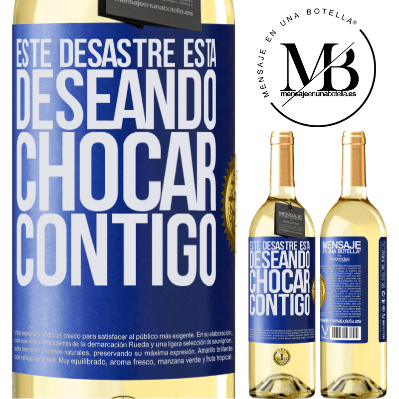 24,95 € Envío gratis | Vino Blanco Edición WHITE Este desastre está deseando chocar contigo Etiqueta Azul. Etiqueta personalizable Vino joven Cosecha 2020 Verdejo